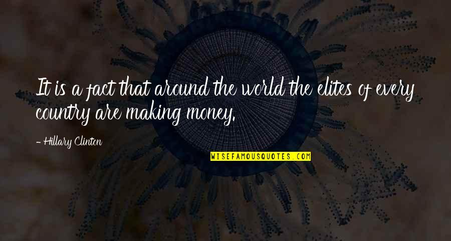 World Without Money Quotes By Hillary Clinton: It is a fact that around the world