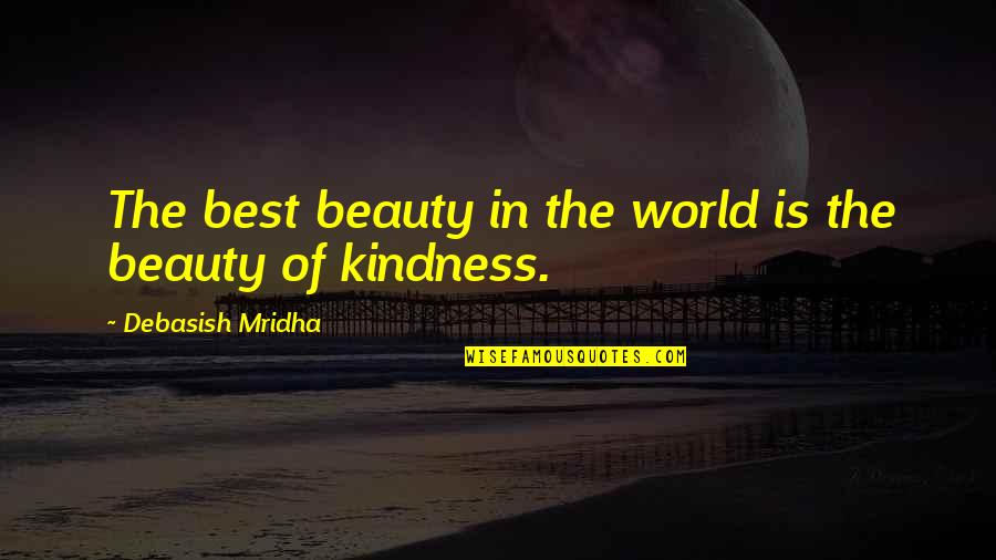 World's Best Inspirational Quotes By Debasish Mridha: The best beauty in the world is the