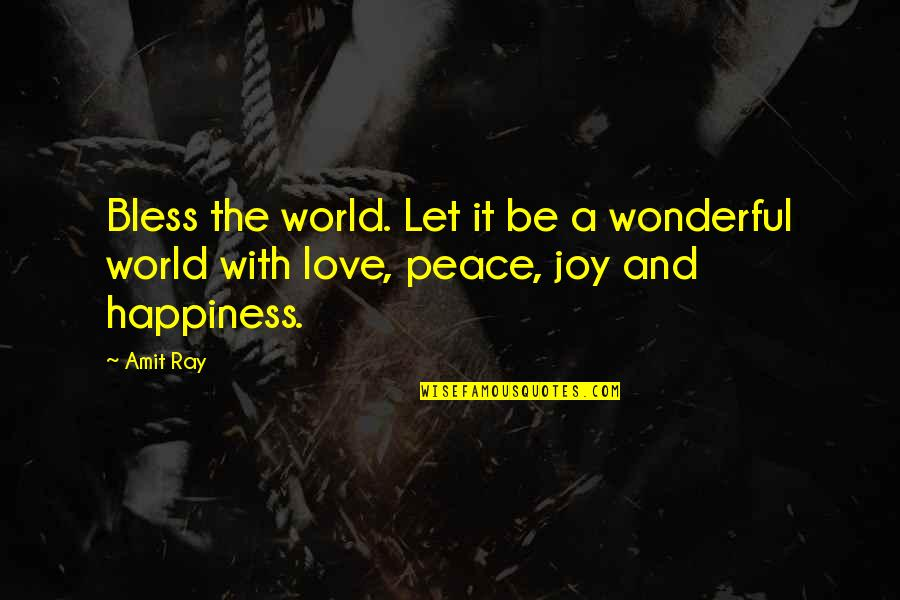 World's Most Wonderful Quotes By Amit Ray: Bless the world. Let it be a wonderful