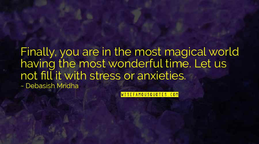 World's Most Wonderful Quotes By Debasish Mridha: Finally, you are in the most magical world