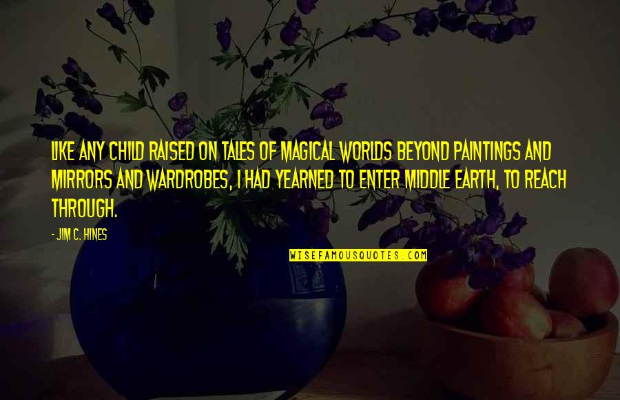 Worlds Quotes By Jim C. Hines: Like any child raised on tales of magical