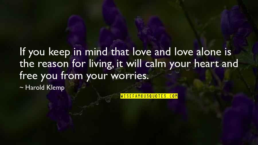 Worry Free Mind Quotes By Harold Klemp: If you keep in mind that love and