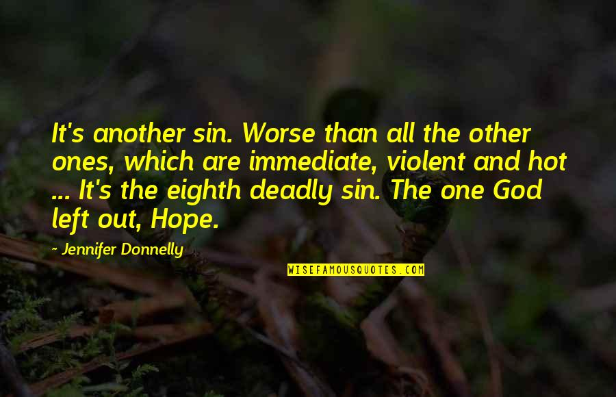 Worse Quotes By Jennifer Donnelly: It's another sin. Worse than all the other