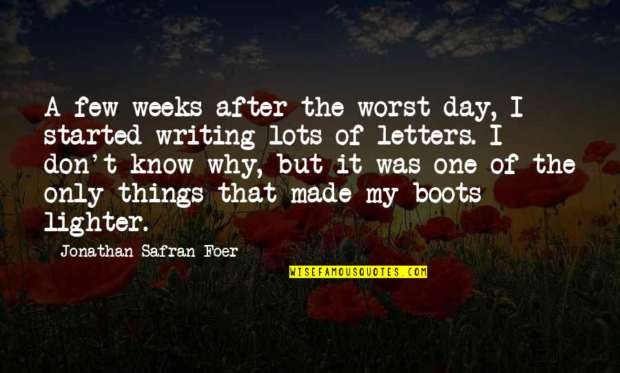 Worst Day Quotes By Jonathan Safran Foer: A few weeks after the worst day, I