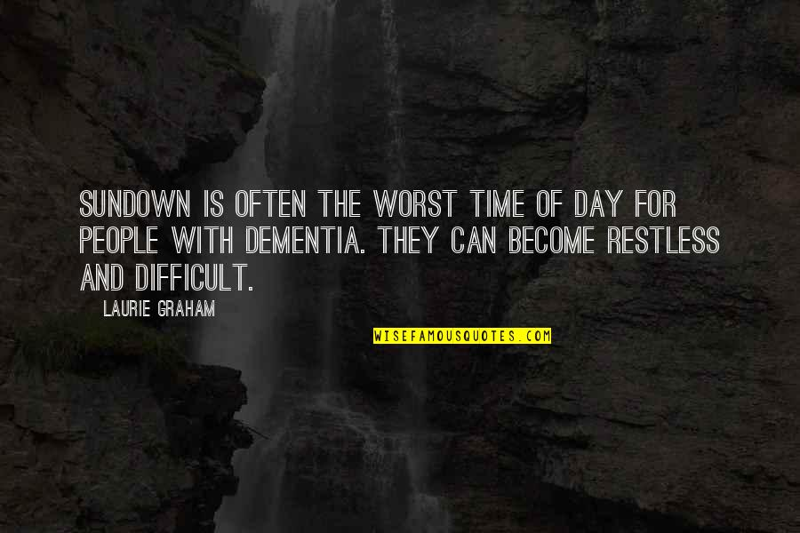 Worst Day Quotes By Laurie Graham: Sundown is often the worst time of day