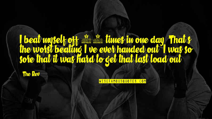 Worst Day Quotes By The Rev: I beat myself off 17 times in one