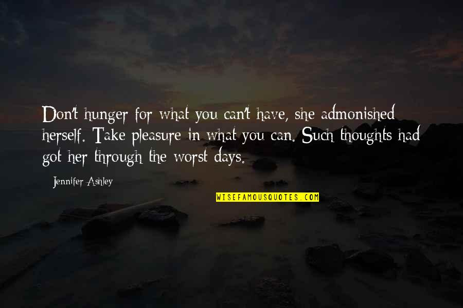 Worst Days Quotes By Jennifer Ashley: Don't hunger for what you can't have, she