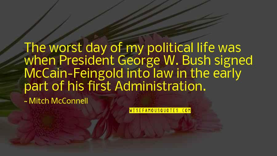 Worst Part Of Life Quotes By Mitch McConnell: The worst day of my political life was