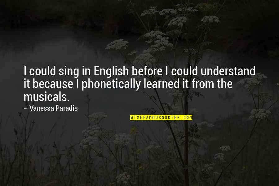 Worth Time And Effort Quotes By Vanessa Paradis: I could sing in English before I could