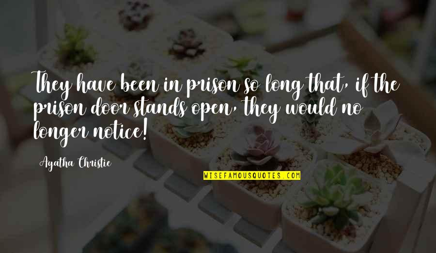 Would You Notice Quotes By Agatha Christie: They have been in prison so long that,