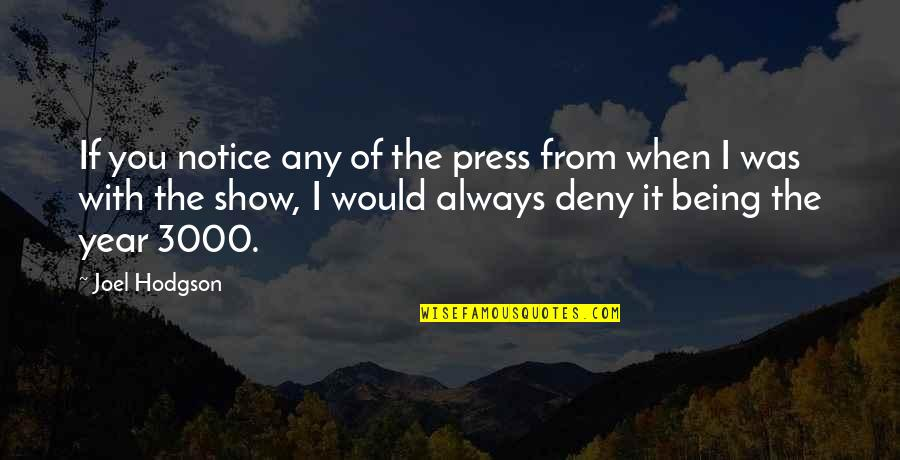 Would You Notice Quotes By Joel Hodgson: If you notice any of the press from