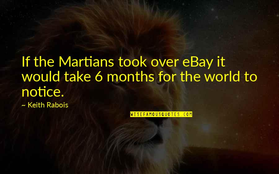 Would You Notice Quotes By Keith Rabois: If the Martians took over eBay it would
