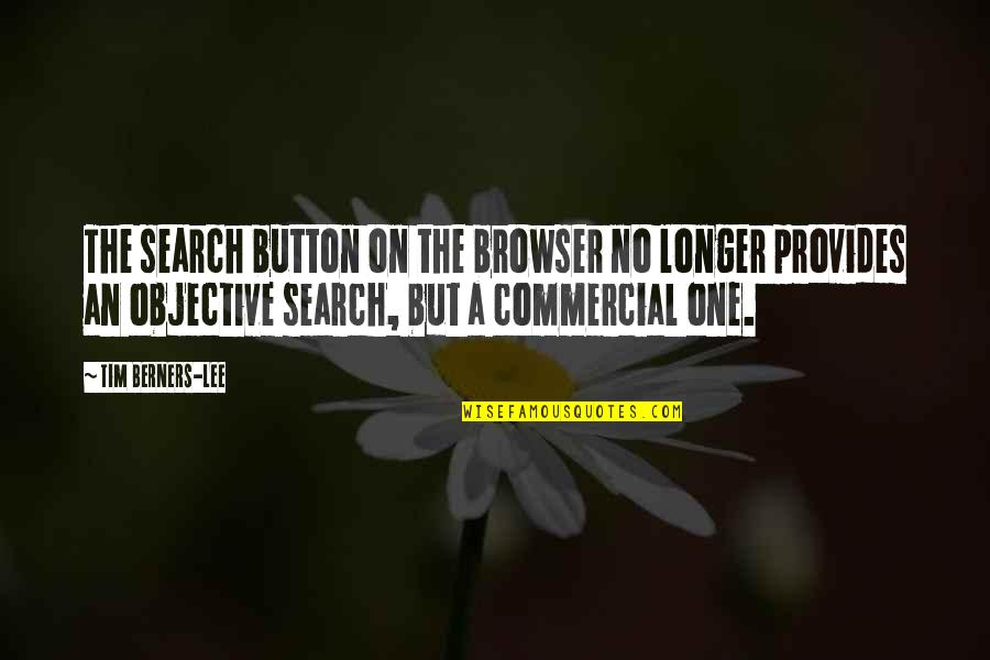 Wow Yrel Quotes By Tim Berners-Lee: The search button on the browser no longer