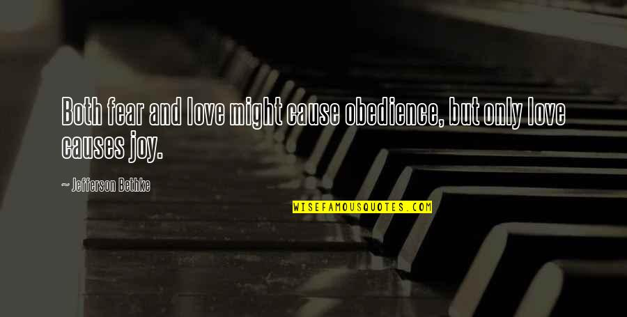 Wprds Quotes By Jefferson Bethke: Both fear and love might cause obedience, but