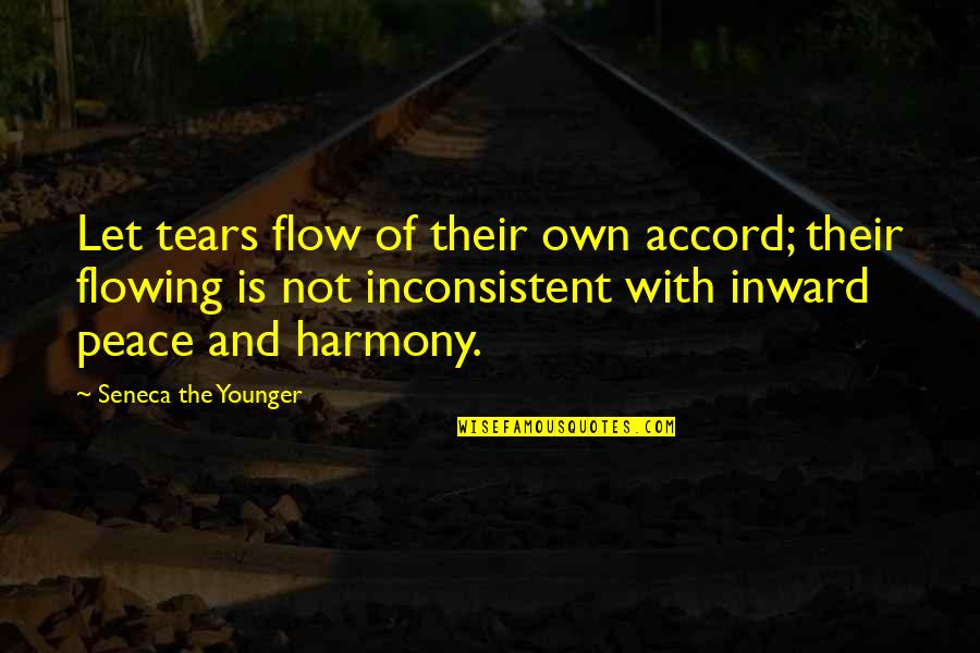 Wprds Quotes By Seneca The Younger: Let tears flow of their own accord; their