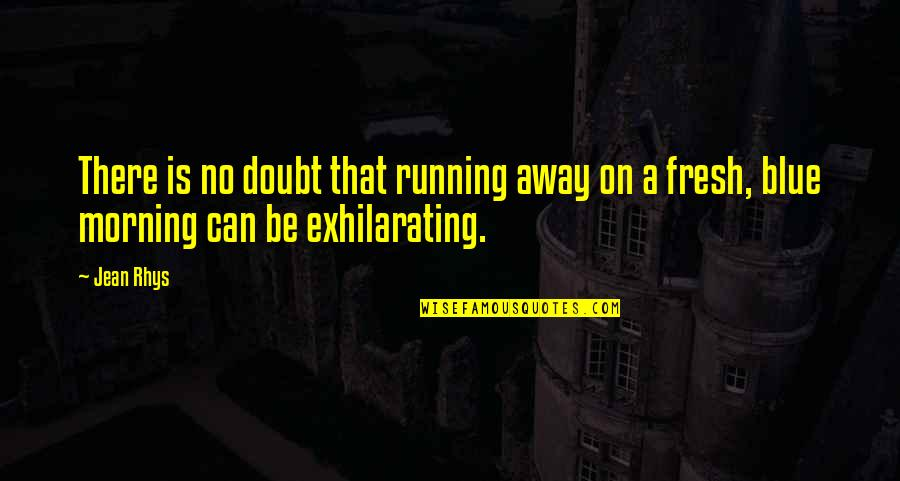 Wrath Bdb Quotes By Jean Rhys: There is no doubt that running away on