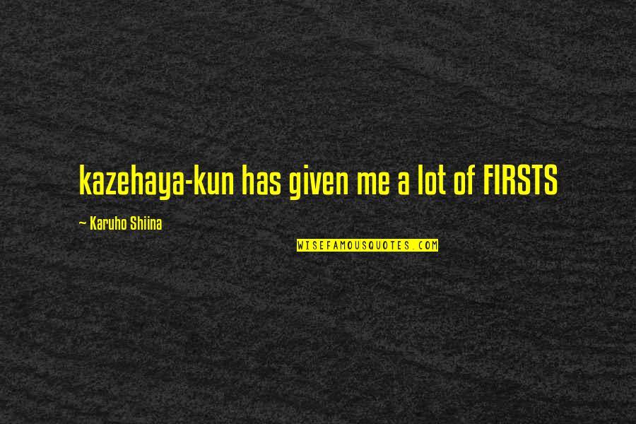 Wrath Bdb Quotes By Karuho Shiina: kazehaya-kun has given me a lot of FIRSTS
