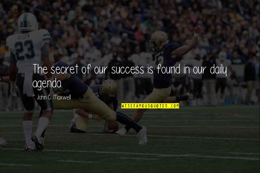 Wrestling Quotes By John C. Maxwell: The secret of our success is found in