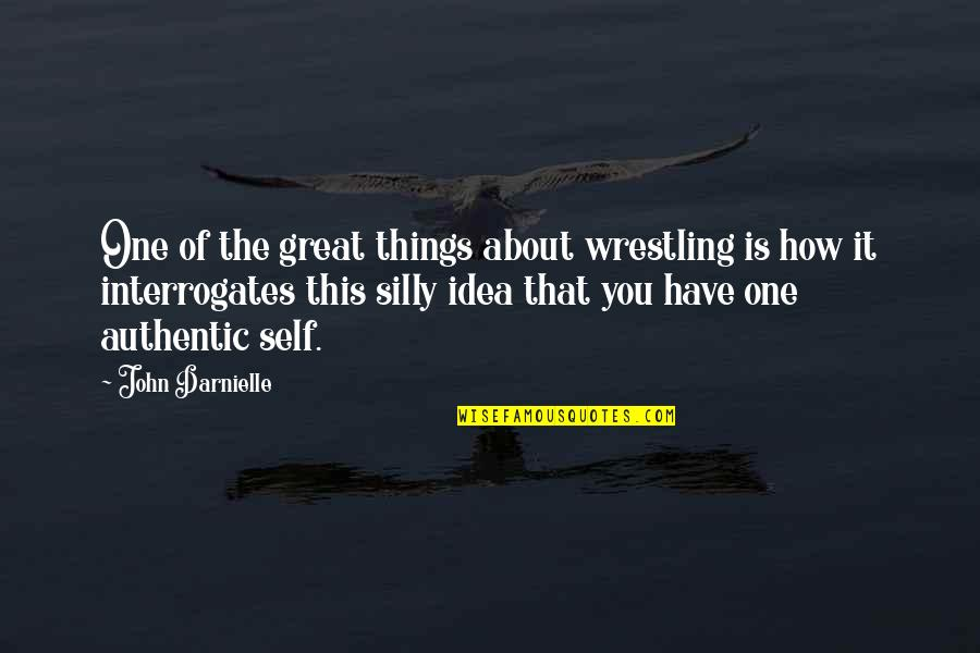 Wrestling Quotes By John Darnielle: One of the great things about wrestling is