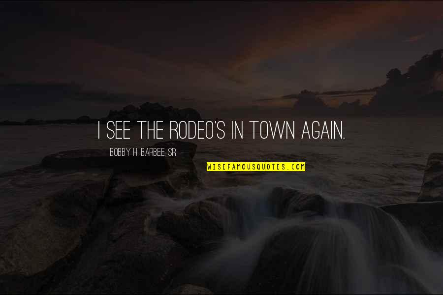 Wrestling's Quotes By Bobby H. Barbee, Sr.: I see the rodeo's in town again.