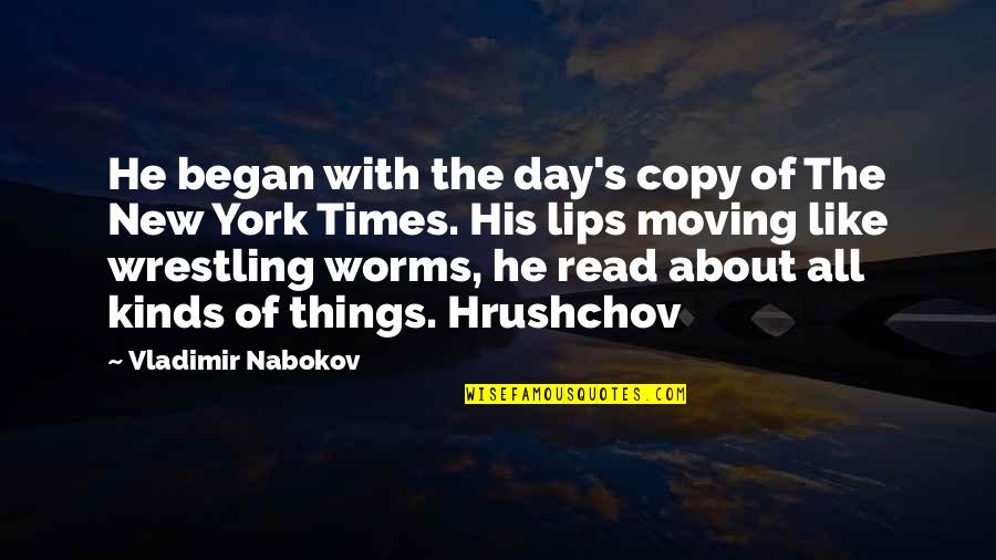 Wrestling's Quotes By Vladimir Nabokov: He began with the day's copy of The