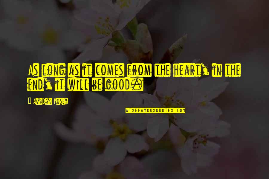 Write From The Heart Quotes By A.D. Posey: As long as it comes from the heart,