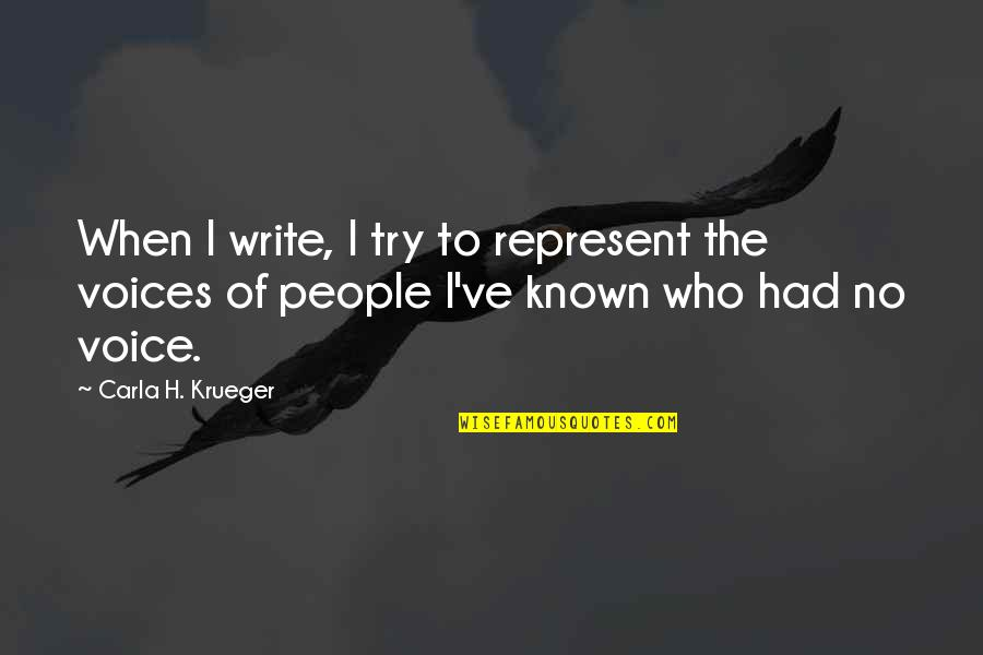 Write From The Heart Quotes By Carla H. Krueger: When I write, I try to represent the