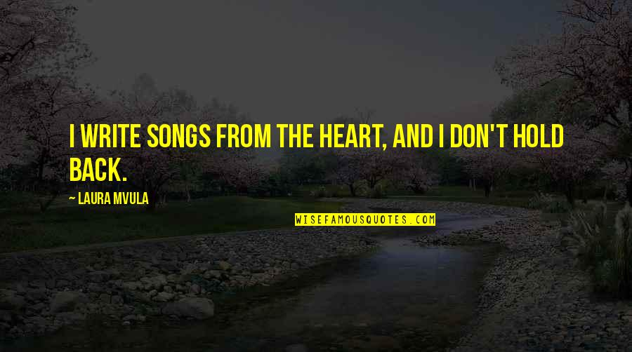 Write From The Heart Quotes By Laura Mvula: I write songs from the heart, and I