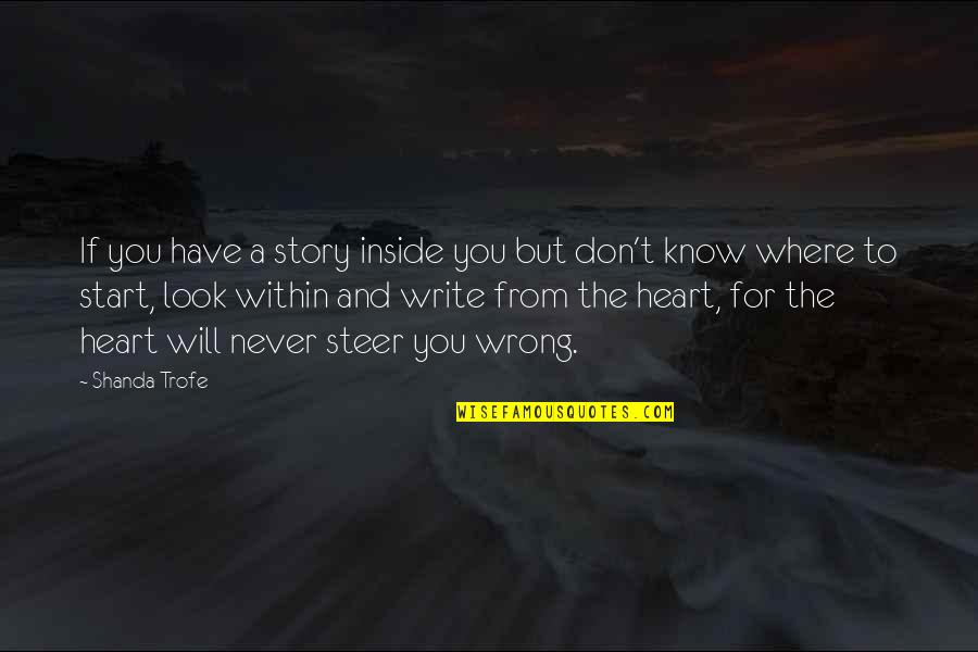 Write From The Heart Quotes By Shanda Trofe: If you have a story inside you but