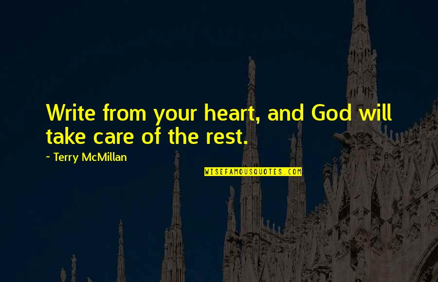 Write From The Heart Quotes By Terry McMillan: Write from your heart, and God will take