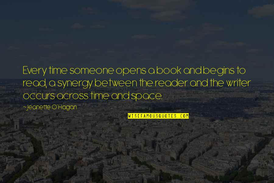 Writers And Readers Quotes By Jeanette O'Hagan: Every time someone opens a book and begins