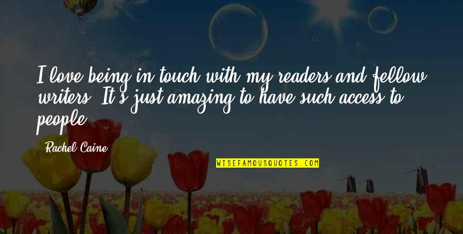 Writers And Readers Quotes By Rachel Caine: I love being in touch with my readers