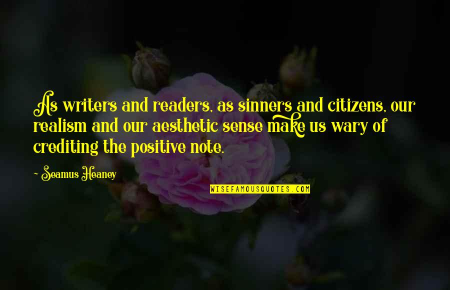 Writers And Readers Quotes By Seamus Heaney: As writers and readers, as sinners and citizens,