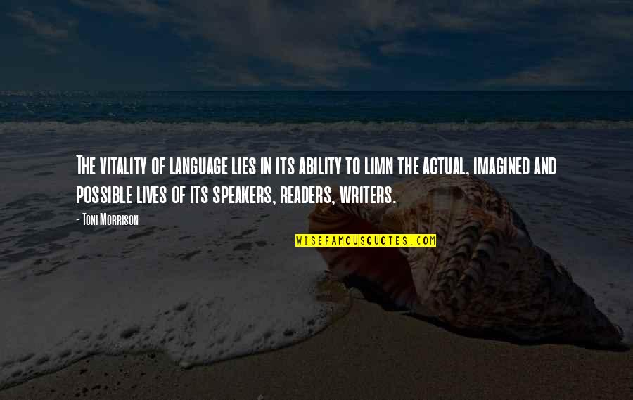 Writers And Readers Quotes By Toni Morrison: The vitality of language lies in its ability