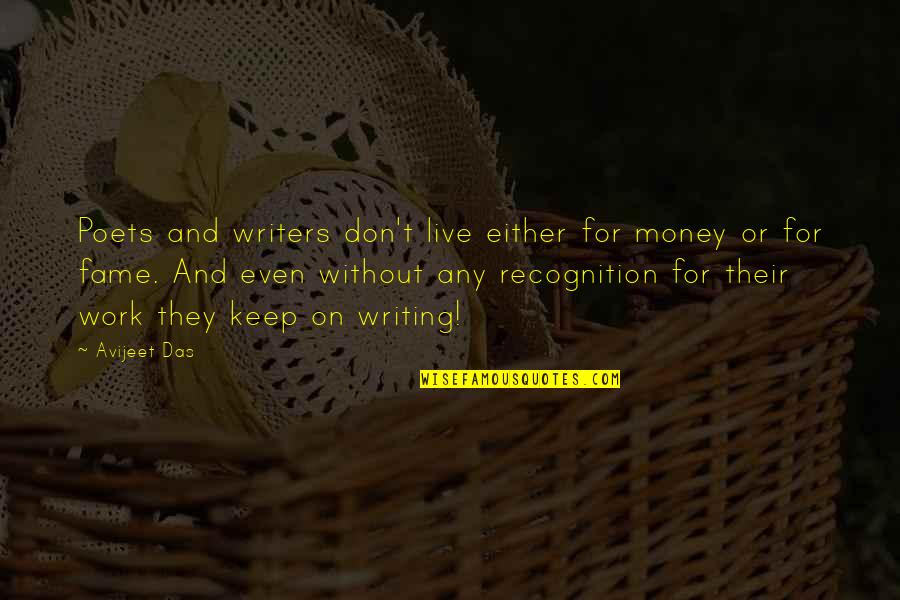 Writers And Writing Quotes By Avijeet Das: Poets and writers don't live either for money