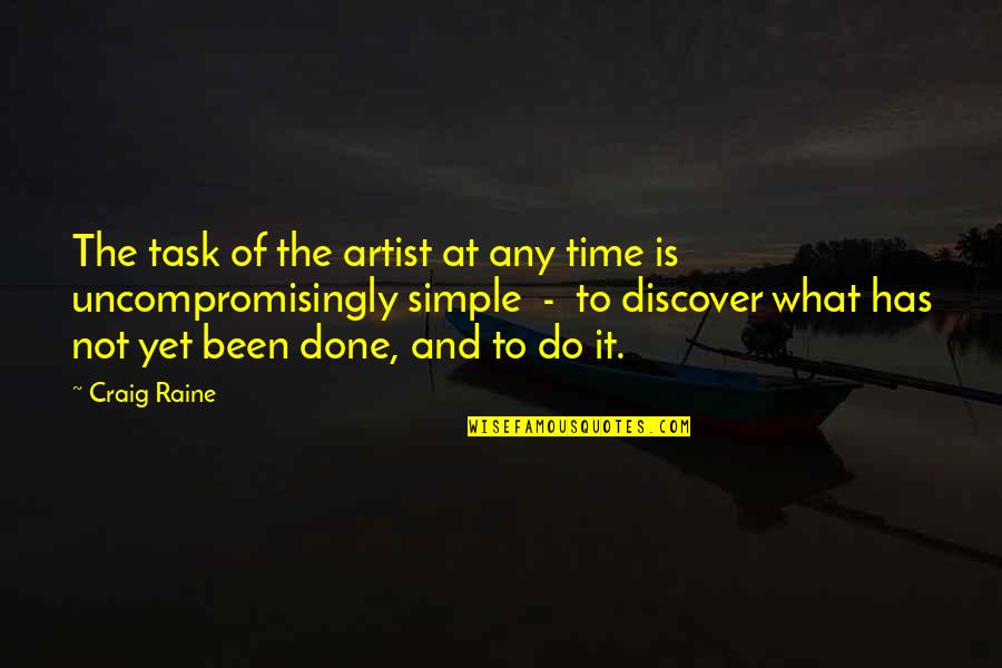 Writers And Writing Quotes By Craig Raine: The task of the artist at any time