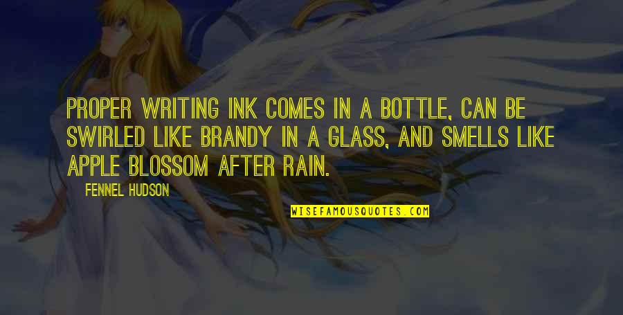 Writers And Writing Quotes By Fennel Hudson: Proper writing ink comes in a bottle, can