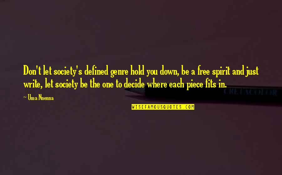 Writers And Writing Quotes By Uma Nnenna: Don't let society's defined genre hold you down,
