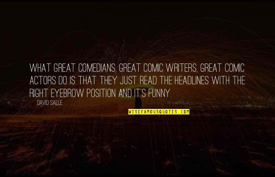 Writers Funny Quotes By David Salle: What great comedians, great comic writers, great comic