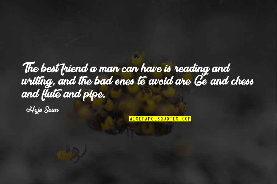 Writing And Reading Quotes By Hojo Soun: The best friend a man can have is