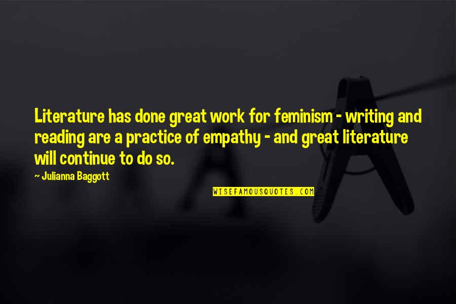 Writing And Reading Quotes By Julianna Baggott: Literature has done great work for feminism -