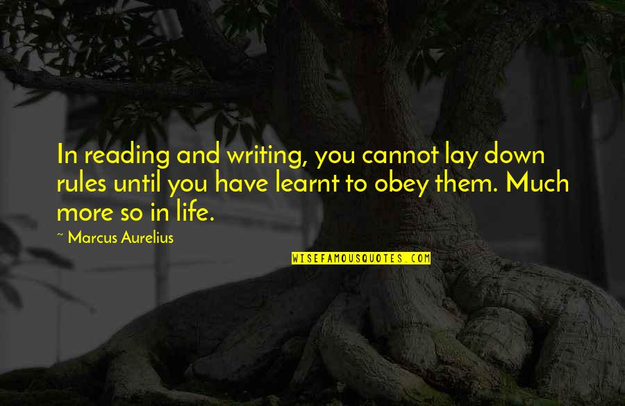 Writing And Reading Quotes By Marcus Aurelius: In reading and writing, you cannot lay down