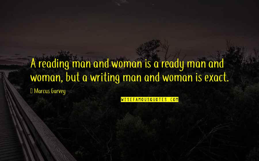 Writing And Reading Quotes By Marcus Garvey: A reading man and woman is a ready