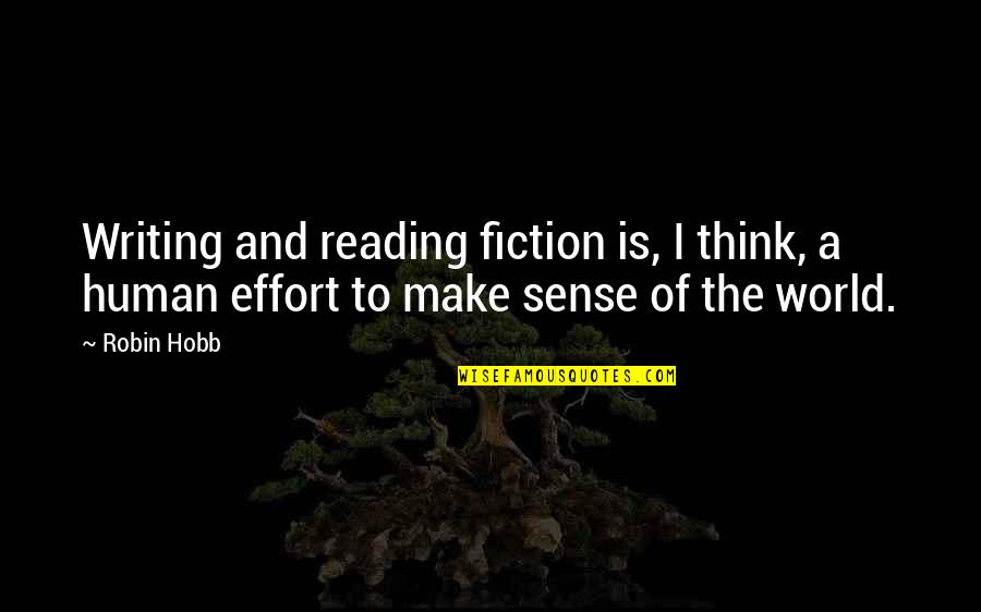 Writing And Reading Quotes By Robin Hobb: Writing and reading fiction is, I think, a