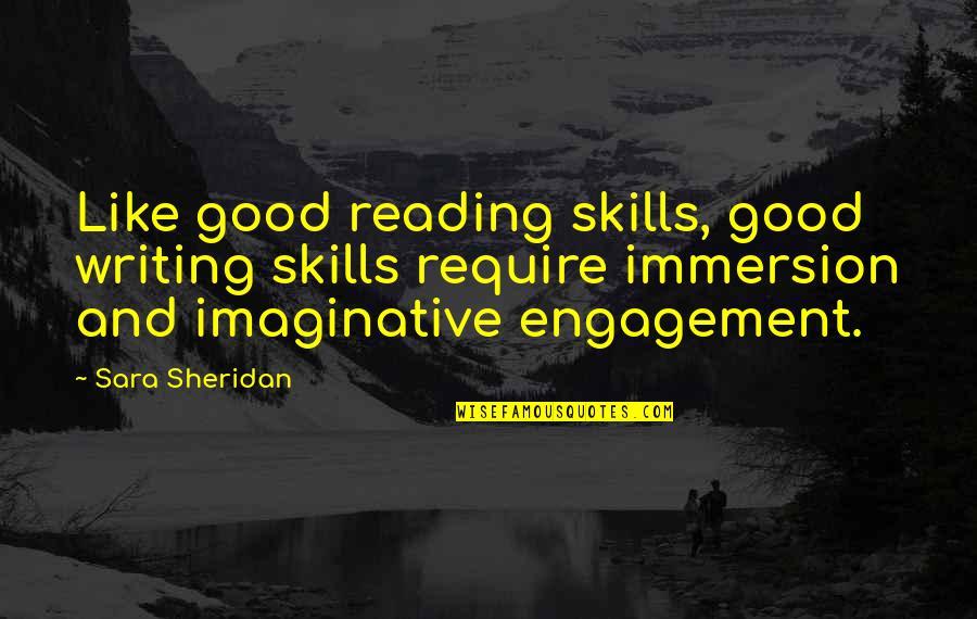 Writing And Reading Quotes By Sara Sheridan: Like good reading skills, good writing skills require