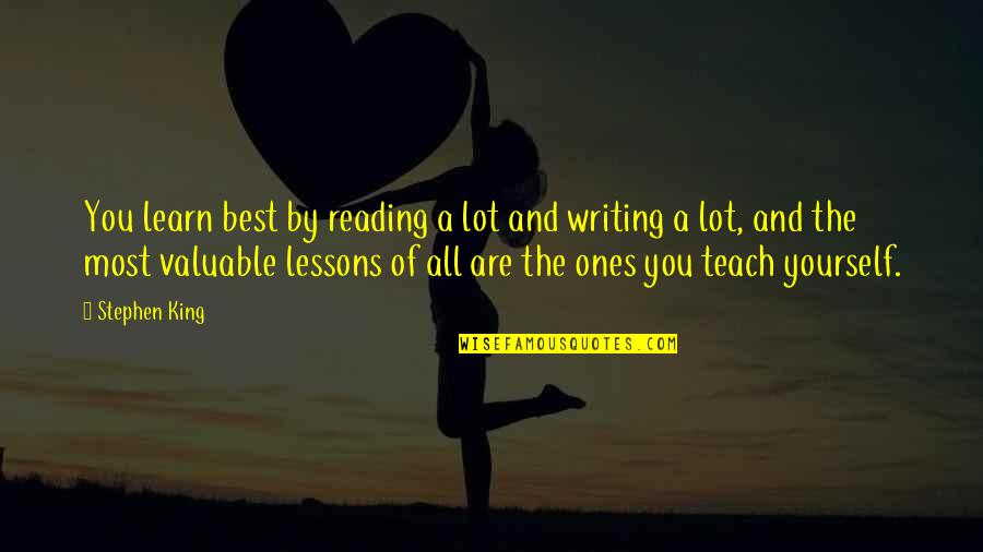 Writing And Reading Quotes By Stephen King: You learn best by reading a lot and