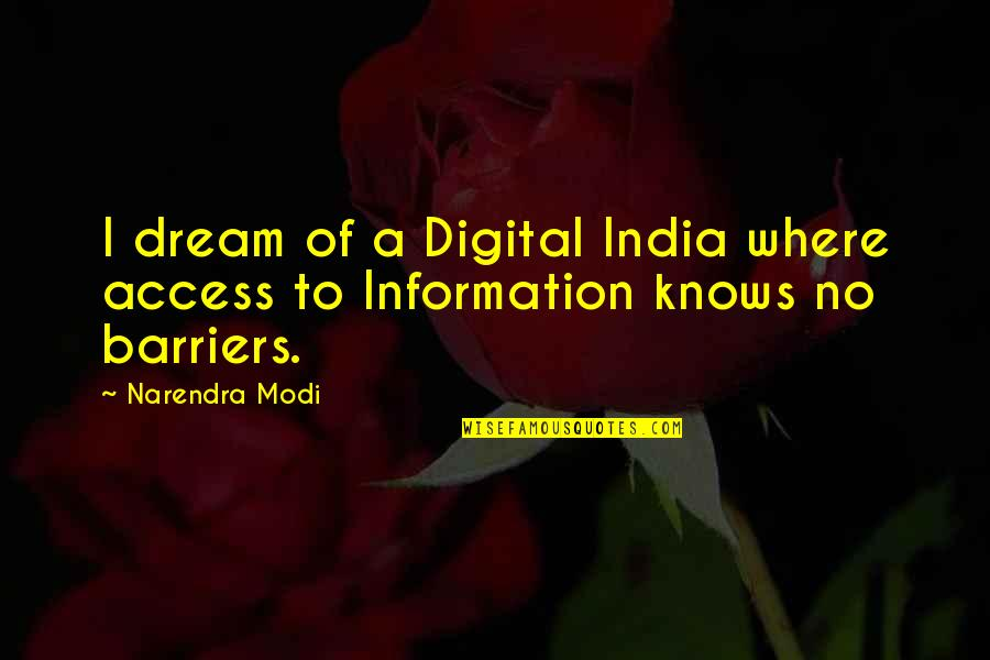 Writing Drafts Quotes By Narendra Modi: I dream of a Digital India where access
