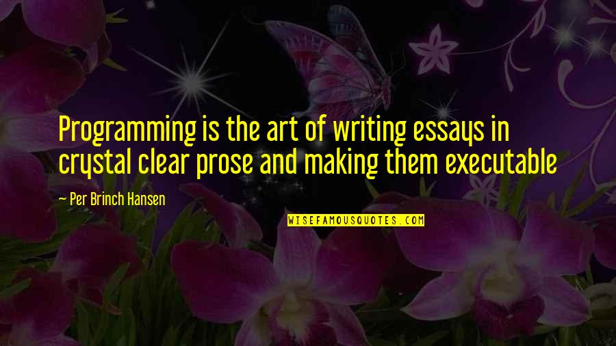 Writing Essays On Quotes By Per Brinch Hansen: Programming is the art of writing essays in