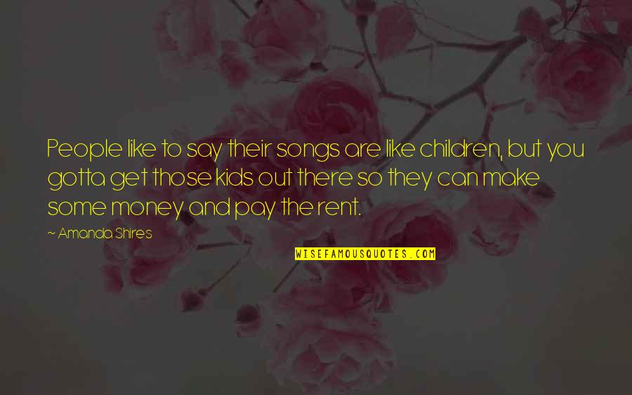 Writing For Kids Quotes By Amanda Shires: People like to say their songs are like