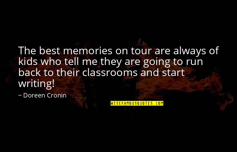 Writing For Kids Quotes By Doreen Cronin: The best memories on tour are always of